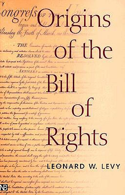 Origins of the Bill of Rights By Levy, Leonard W.