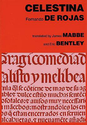 Celestina or the Tragi-Comedy of Calisto and Melibea By Bentley, Eric/ Mabbe, James (TRN)