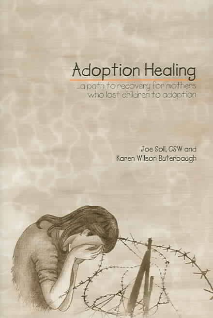 Adoption Healing By Soll, Joseph M./ Buterbaugh, Karen Wilson