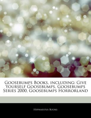 Hephaestus Books Articles on Goosebumps Books, Including: Give Yourself Goosebumps, Goosebumps Series 2000, Goosebumps Horrorland by Hephaestus B at Sears.com