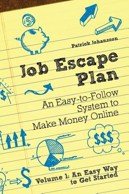 Red Pill Publishing Job Escape Plan - An Easy-To-Follow System to Make Money Online (Volume 1 - An Easy Way to Get Started) by Johansson, Patrik [Pa at Sears.com
